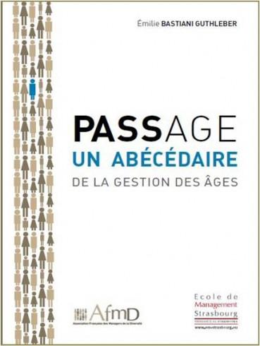 Passage, un abécédaire de la gestion des âges