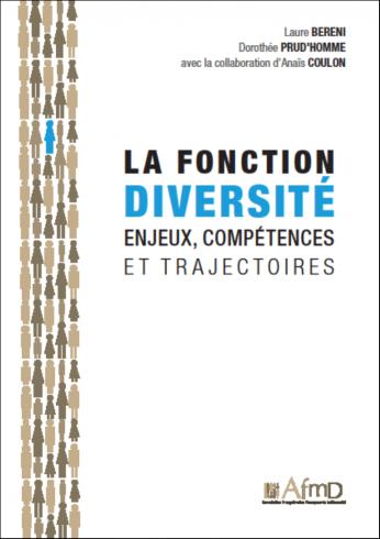 La fonction diversité. Enjeux, compétences et trajectoires. (Livre)