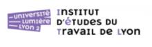 UNIVERSITÉ LUMIÈRE LYON 2 - INSTITUT D'ETUDES DU TRAVAIL DE LYON